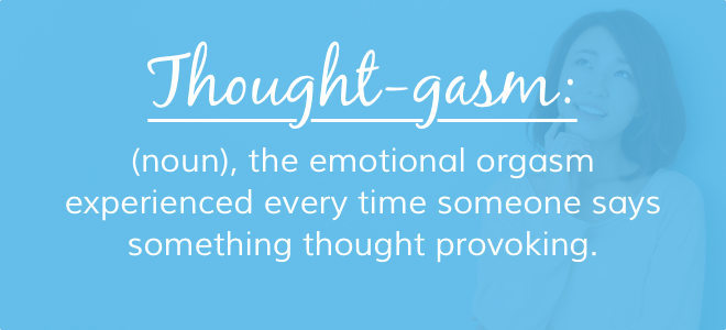 Thought-gasm